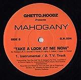 Take A Look At Me Now - Mahogany 12'