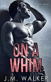 On A Whim (A Novella) by [J.M. Walker]