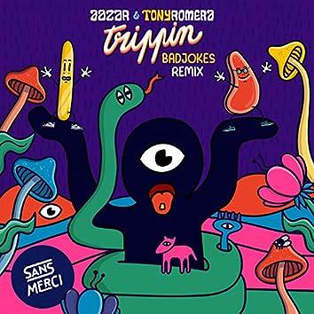 Trippin (Badjokes Remix)