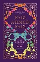 The Colours of My Heart: Selected Poems [Hardcover] [Jun 15, 2017] Faiz Ahmed Faiz