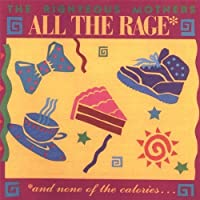 All the Rage: & None of the Calories by Righteous Mothers