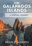 The Galapagos Islands: A Spiritual Journey (On Location) - Brian D. Mclaren