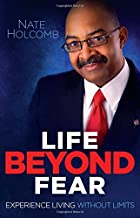 Life Beyond Fear: Experience Living Without Limits