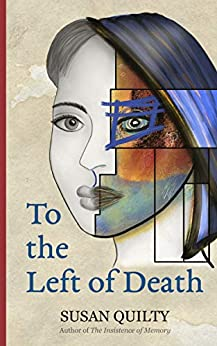 To the Left of Death by [Susan Quilty]