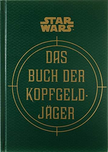 Star Wars: Das Buch der Kopfgeldjäger: Die geheimen Schriften des Boba Fett