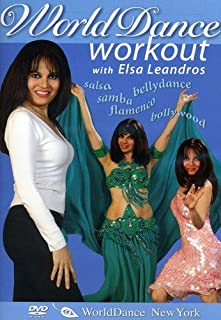 The World Dance Workout, with Elsa Leandros: Bellydance, Salsa, Samba, Flamenco, and Bollywood dance exercise