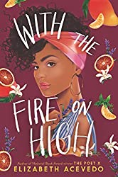 best black ya books 2019 - with the fire on high cover