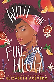 With the Fire on High by [Elizabeth Acevedo]