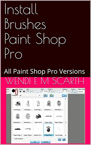 Install Brushes Paint Shop Pro: All Paint Shop Pro Versions (Paint Shop Pro Made Easy Book 334) (English Edition)