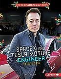SpaceX and Tesla Motors Engineer Elon Musk (STEM Trailblazer Bios) (English Edition)