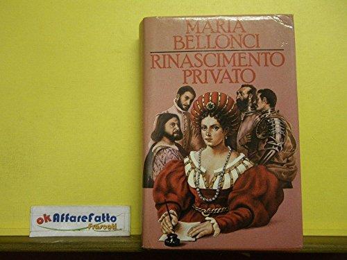 L 6.419 LIBRO RINASCIMENTO PRIVATO DI MARIA BELLONCI 1986