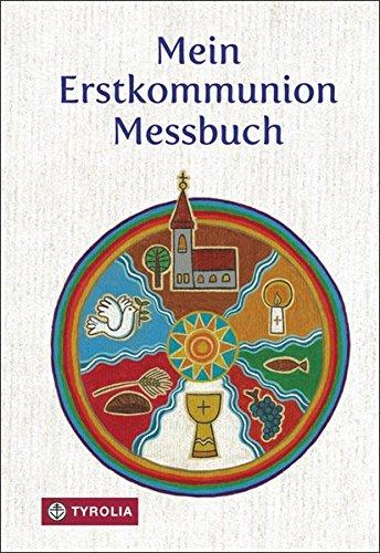Mein Erstkommunion-Messbuch: Illustriert von Sybille Tezzele-Kramer
