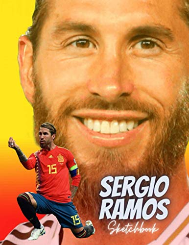 SERGIO RAMOS: Spain Football Legend | Sketchbook, Notebook, Journal, Paperback (8,5 x 11, 110 Pages, Blank, Unlined) (National Team Players)