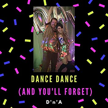 Dance Dance (And You'll Forget)