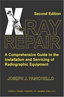 By Joseph J. Panichello - X-ray Repair: A Comprehensive Guide To The Installation And Servi (2nd Edition) (2004-11-16) [Paperback]