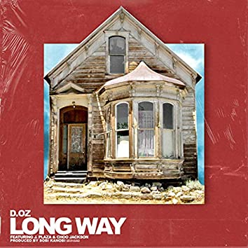 Long Way (feat. J. Plaza & Choo Jackson)