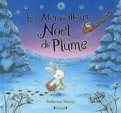 Le merveilleux Noël de Plume, de Rebecca Harry