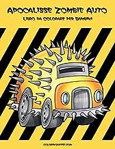 Apocalisse Zombie Auto Libro da Colorare per Bambini (Italian Edition)