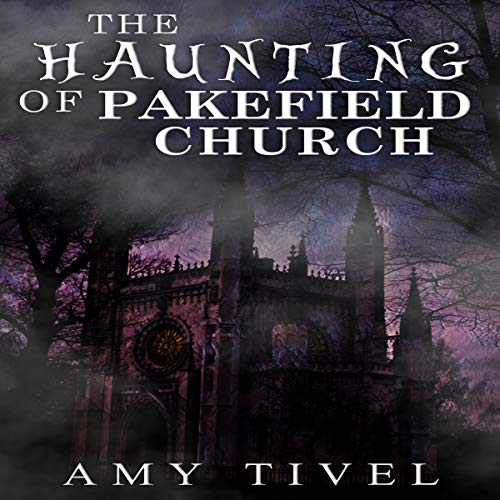 The Haunting of Pakefield Church audiobook cover art