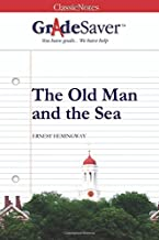GradeSaver(TM) ClassicNotes: The Old Man and the Sea