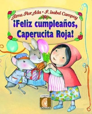 [ Feliz Cumpleanos, Caperucita Roja! = Happy Birthday Little Red Riding Hood! (Infantil Alfaguara) (Spanish) [ FELIZ CUMPLEANOS, CAPERUCITA ROJA! = HAPPY BIRTHDAY LITTLE RED RIDING HOOD! (INFANTIL ALFAGUARA) (SPANISH) ] By Ada, Alma Flor ( Author )Jan-01-2002 Paperback by Ada, Alma Flor ( Author ) Jan-2002 Paperback ]