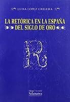 Retórica en la España del siglo de oro, la