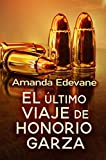El último viaje de Honorio Garza (Novela corta)