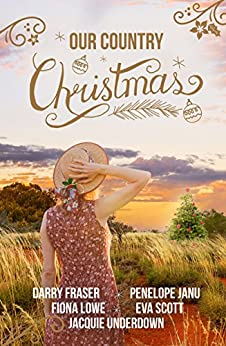 Our Country Christmas by [Fiona Lowe, Darry Fraser, Penelope Janu, Eva Scott, Jacquie Underdown]