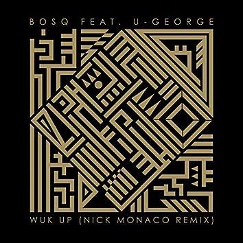 Wuk Up (Nick Monaco Remix)