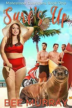 Surf's Up (Matestone Guardians Book 1) by [Bee Murray, Matestone Guardian]