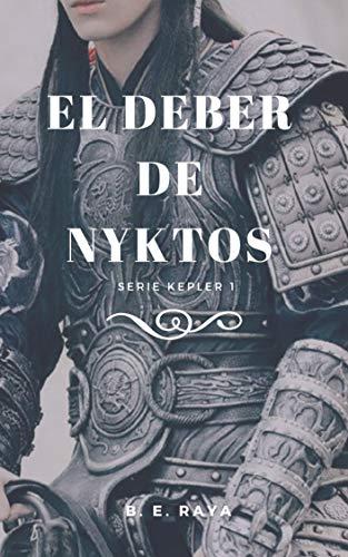 EL DEBER DE NYKTOS (Kepler nº 1) de [B. E. RAYA]