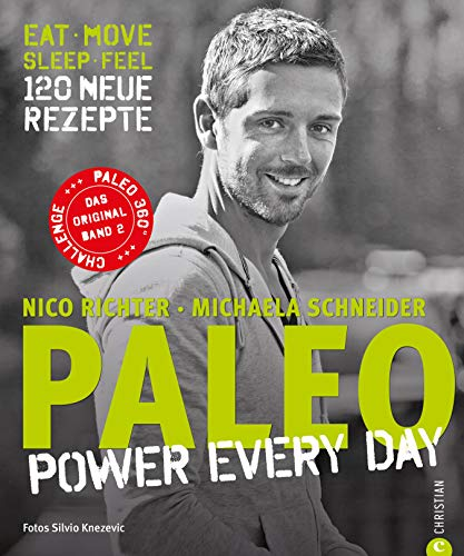 PALEO 2 – power every day: Kochbuch Steinzeit Diät: Power for every day. eat ·...