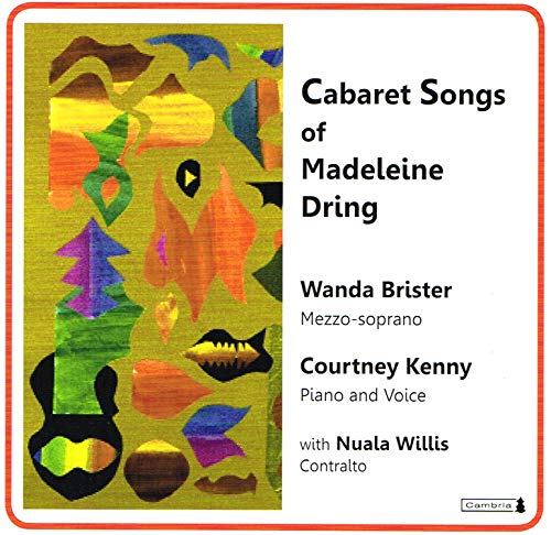 Cabaret Songs of Madeleine Dring
