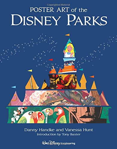 Compare Textbook Prices for Poster Art of the Disney Parks A Disney Parks Souvenir Book  ISBN 8601404880926 by Daniel Handke,Vanessa Hunt,Tony Baxter