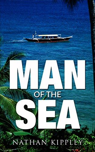 MAN OF THE SEA: Part 1 by Kippley, Nathan
