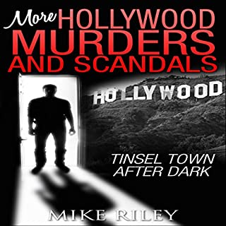 More Hollywood Murders and Scandals: Tinsel Town After Dark, More Famous Celebrity Murders, Scandals, and Crimes     Murders, Scandals, and Mayhem, Book 2              By:                                                                                                                                 Mike Riley                               Narrated by:                                                                                                                                 Stephen Paul Aulridge Jr.                      Length: 1 hr and 34 mins     1 rating     Overall 1.0