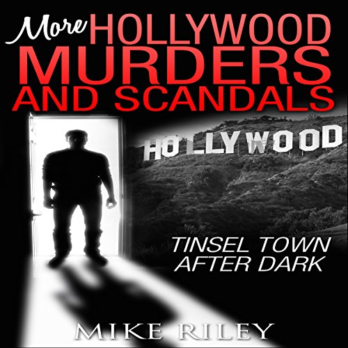 More Hollywood Murders and Scandals: Tinsel Town After Dark, More Famous Celebrity Murders, Scandals, and Crimes audiobook cover art