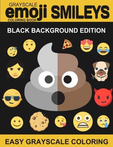 Grayscale Emoji Smileys Coloring Book: (Emoji Coloring Book) (Grayscale Coloring Book) (Emoji Stuff) (Black Background) (Grayscale Emoji Smileys Coloring Book Midnight Edition, Band 2)