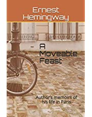 A Moveable Feast: Author's memoirs of his life in Paris