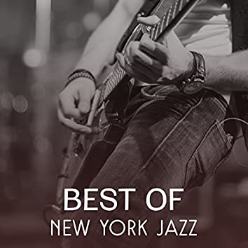 Best of New York Jazz – Instrumental Piano Session, Cocktail Piano Bar Music, Nightlife in Jazz Club, Smooth Sounds of Acoustic Guitar