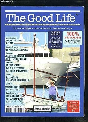 The Good Life N°09 : Toutes les expos de l'été - Le Pirée, sauce chinoise - Haaretz, le journal de référence en Israël - Le port dessiné par Ph. Starck dans l'Île de Majorque - Rapport sur l'économie de Marseille ...