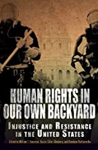 Human Rights in Our Own Backyard: Injustice and Resistance in the United States (Pennsylvania Studies in Human Rights) (2013-03-14)