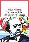Le dernier bain de Gustave Flaubert par Jauffret