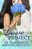 The Love Project by TB Markinson and Miranda MacLeod