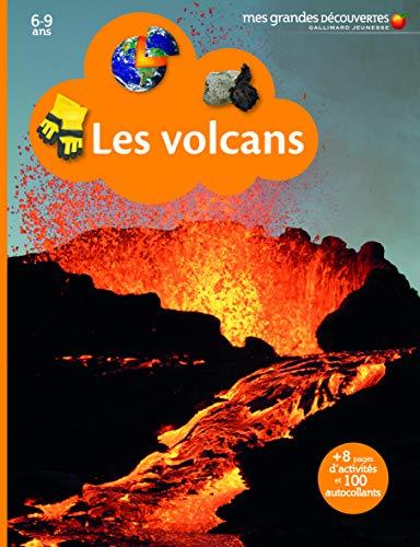 LES VOLCANS - Mes Grandes Découvertes - 6/9 ans