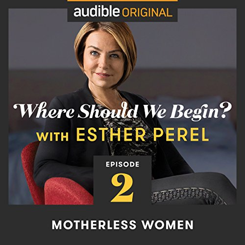 Ep. 2: Motherless Women