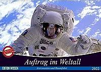 Auftrag im Weltall. Astronauten und Raumfahrt (Wandkalender 2022 DIN A2 quer): Interessantes von der Raumfahrt und aus dem Weltall (Monatskalender, 14 Seiten )
