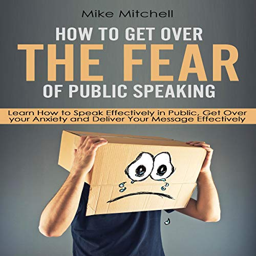 How to Get Over the Fear of Public Speaking audiobook cover art