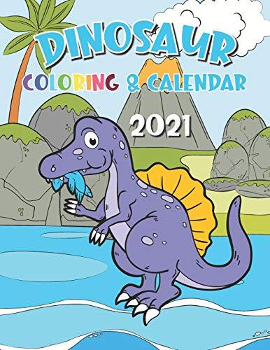 Dinosaur Coloring Calendar 2021: 12 Month page start January 2021-December 2021, Coloring page side per month