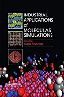 Industrial Applications of Molecular Simulations